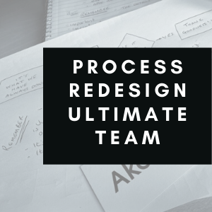 Process Re-Design Ultimate Team